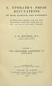 Ephraem, Syrus, Saint, 303-373. S. Ephraim's prose refutations of Mani, Marcion, and Bardaisan: of...