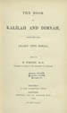 The book of Kalilah and Dimnah. (Oxford : Clarendon Press, 1884);