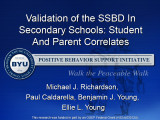 Validation of the SSBD In Secondary Schools:  Student and Parent Correlates