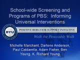 School-Wide Screening and Programs of PBS:  Informing Universal Interventions