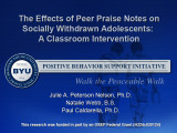 Effects of Peer Praise Notes on Socially Withdrawn Adolescents:  A Classroom Intervention