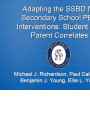 Adapting the SSBD for Secondary School PBS Interventions:  Student and Parent Correlates