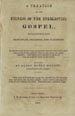 A treatise on the fulness of the everlasting gospel : setting forth its first principles,...