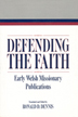 Defending the faith : early Welsh missionary publications