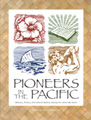 Pioneers in the Pacific : memory, history, and cultural identity among the Latter-day Saints