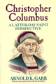 Christopher Columbus : a Latter-day Saint perspective
