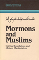 Mormons and Muslims : spiritual foundations for modern manifestations