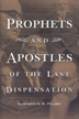 Prophets and apostles of the last dispensation