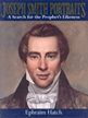 Joseph Smith portraits : a search for the prophet's likeness