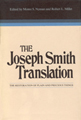 The Joseph Smith Translation : the restoration of plain and precious things
