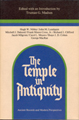 The temple in antiquity : ancient records and modern perspectives