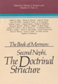 The Book of Mormon : Second Nephi, the doctrinal structure : papers from the third annual Book of...