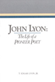 John Lyon : the life of a pioneer poet