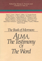 The Book of Mormon : Alma, the testimony of the word : papers from the sixth annual Book of Mormon...