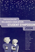 Selections from BYU Religious Education Student Symposium 2004