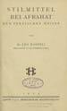 Haefeli, Leo. Stilmittel bei Afrahat dem persischen Weisen. (Leipzig : J. C. Hinrichs, 1932);