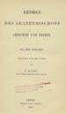 George, Bishop of the Arabs, ca. 724.  Georgs des Araberbischofs Gedichte und Briefe. (Leipzig : S. Hirzel, 1891);