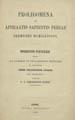 Sasse, C. I. Franciscus (Carolus Ioseph Franciscus), b. 1855. Prolegomena in Aphraatis sapientis Persae sermones homileticos : dissertatio inauguralis. (Lipsiae [i.e. Leipzig] : Typis G. Kreysingii, 1878);