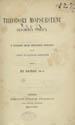 Theodore, Bishop of Mopsuestia, ca. 350-428 or 9. Theodori Mopsuesteni Fragmenta Syriaca : e codicibus Musei Britannici Nitriacis. (Lipsiae : Sumptibus Guilelmi Engelmann, 1869);